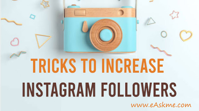 14 Fast Tricks to Increase Your Instagram Followers: eAskme