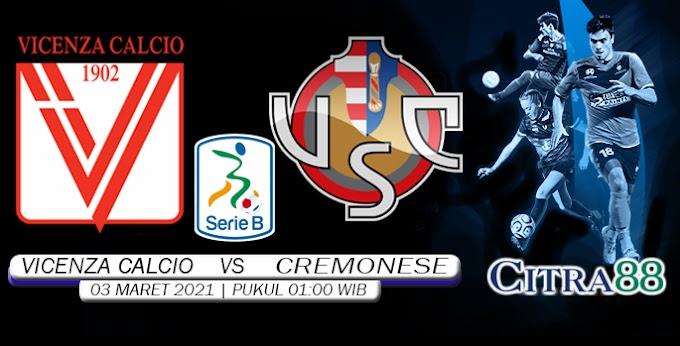 PREDIKSI VICENZA CALCIO VS CREMONESE 3 MARET 2021