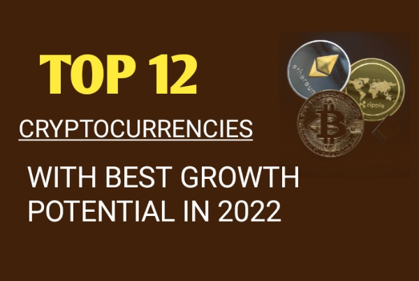 TOP-12-CRYPTOCURRENCIES-WITH-BEST-GROWTH-POTENTIAL-IN-2022