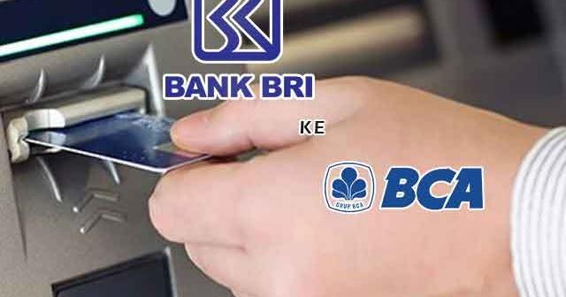 Cara Transfer Uang Dari ATM BRI ke BCA (Kode, Biaya, Lama ...