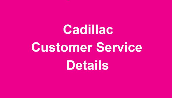 Cadillac Customer Service