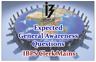 Expected General Awareness Questions for IBPS Clerk Mains