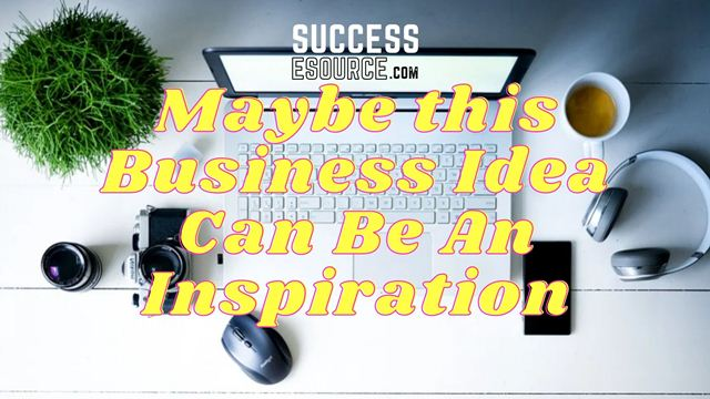 Maybe-this-Business-Idea-Can-Be-An-Inspiration