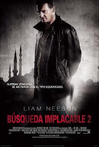 Búsqueda Implacable 2 / Venganza 2: Conexión Estambul / Taken 2