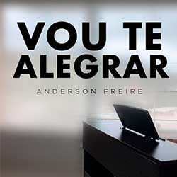 Baixar Música Gospel Vou te Alegrar (Ao Vivo) - Anderson Freire Mp3