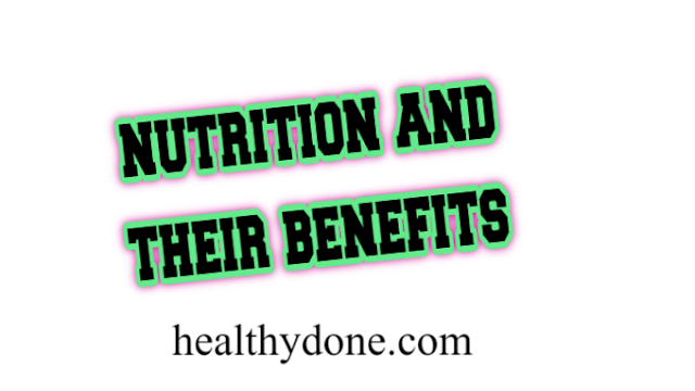 Nutrition and their benefits
