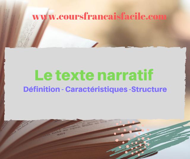 Le texte narratif : Définition - Caractéristiques -Structure