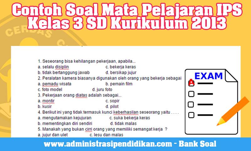 Contoh Soal Mata Pelajaran IPS Kelas 3 SD Kurikulum 2013