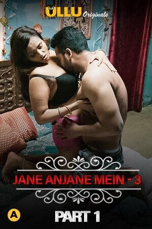 CharmSukh Jane Anjane Mein 3 Part 1 2021 Ullu Hindi 720p HDRip