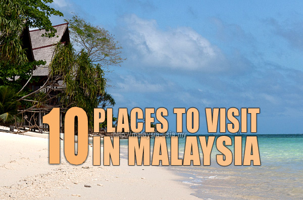 Malaysia Top 10 Places To Visit