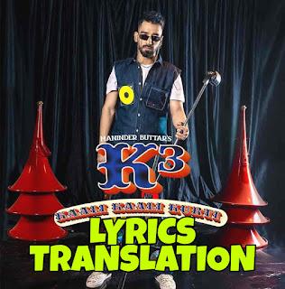 Kaali Kaali Kurti (K3) Lyrics Meaning /Translation in Hindi – Maninder Buttar