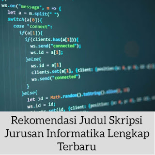 155 Rekomendasi Judul Skripsi Jurusan Informatika Mudah Lengkap Terbaru Infoteknikindustri Com