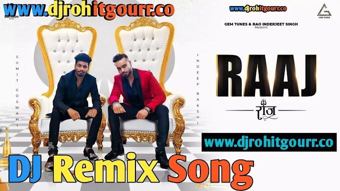 Raaj Dj Remix Song - Sumit Goswami | Indeep Bakshi