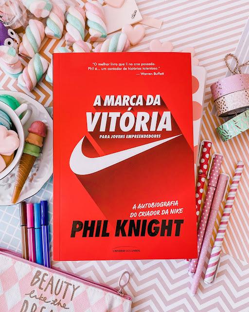 A Marca da Vitória para Jovens Empreendedores - Phil Knight