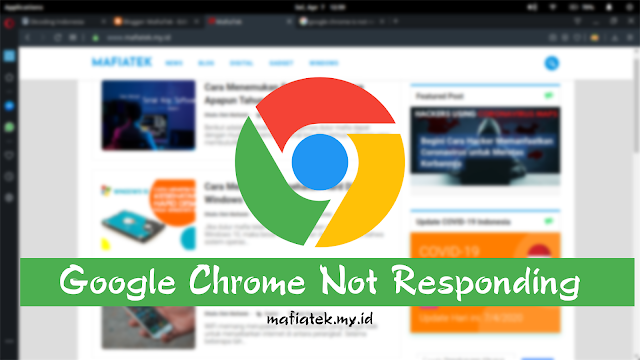 Cara Memperbaiki Google Chrome not responding pada Tahun 2020