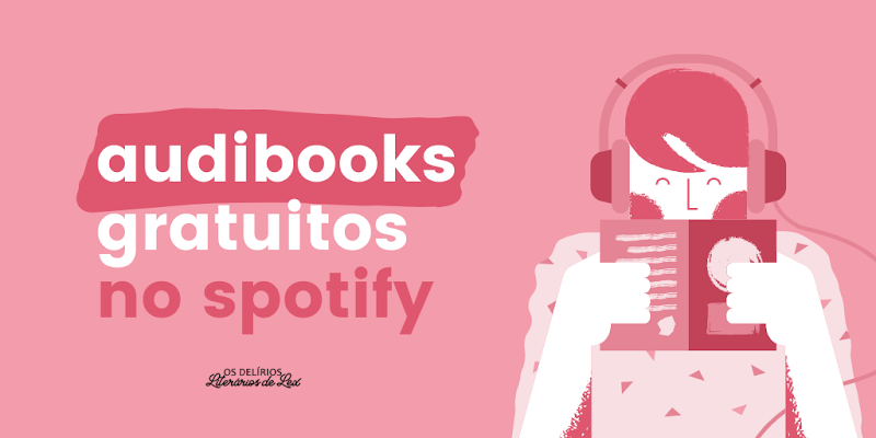 Audiobooks gratuitos no Spotify!