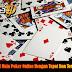 Tutorial Main Poker Online Dengan Tepat Dan Terpercaya