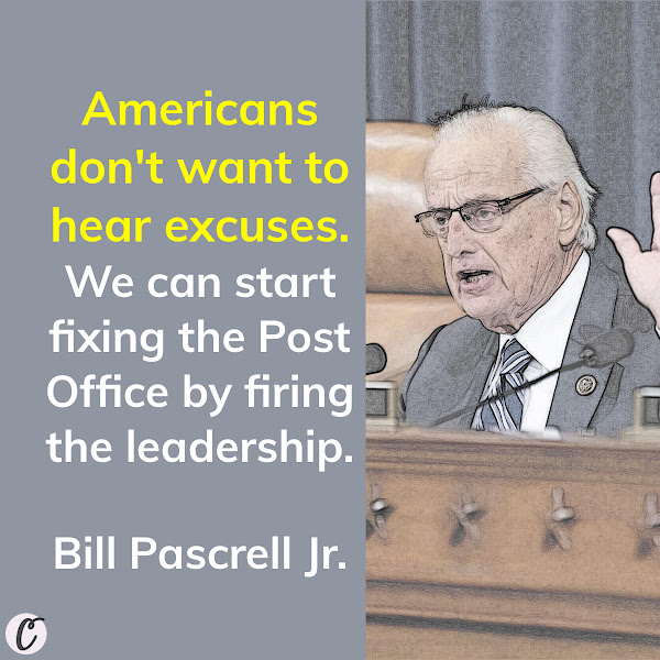Americans don't want to hear excuses. We can start fixing the Post Office by firing the leadership. — Rep. Bill Pascrell Jr.