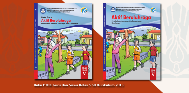 Buku PJOK Guru dan Siswa Kelas 5 SD Kurikulum 2013 Terbaru
