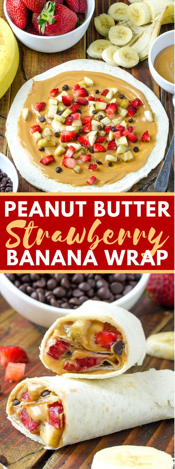 Healthy Peanut Butter, Strawberry, Banana Wrap Recipe #breakfast #healthysnack