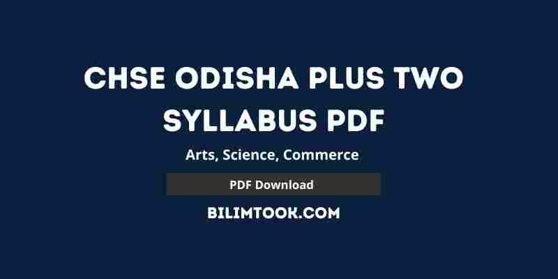 CHSE Odisha Plus Two Syllabus PDF 2020-21, Arts, Science, Commerce