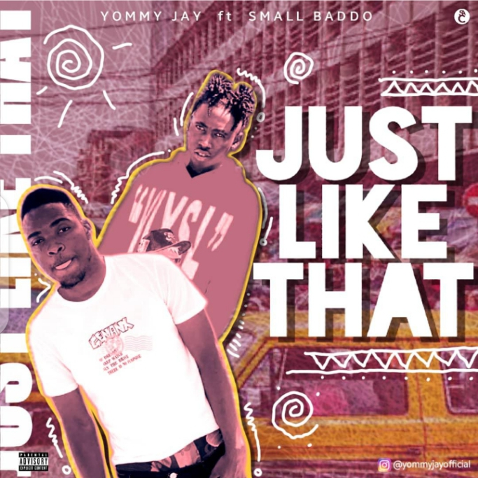 YOMMY JAY FT SMALL BADDO - JUST LIKE THAT