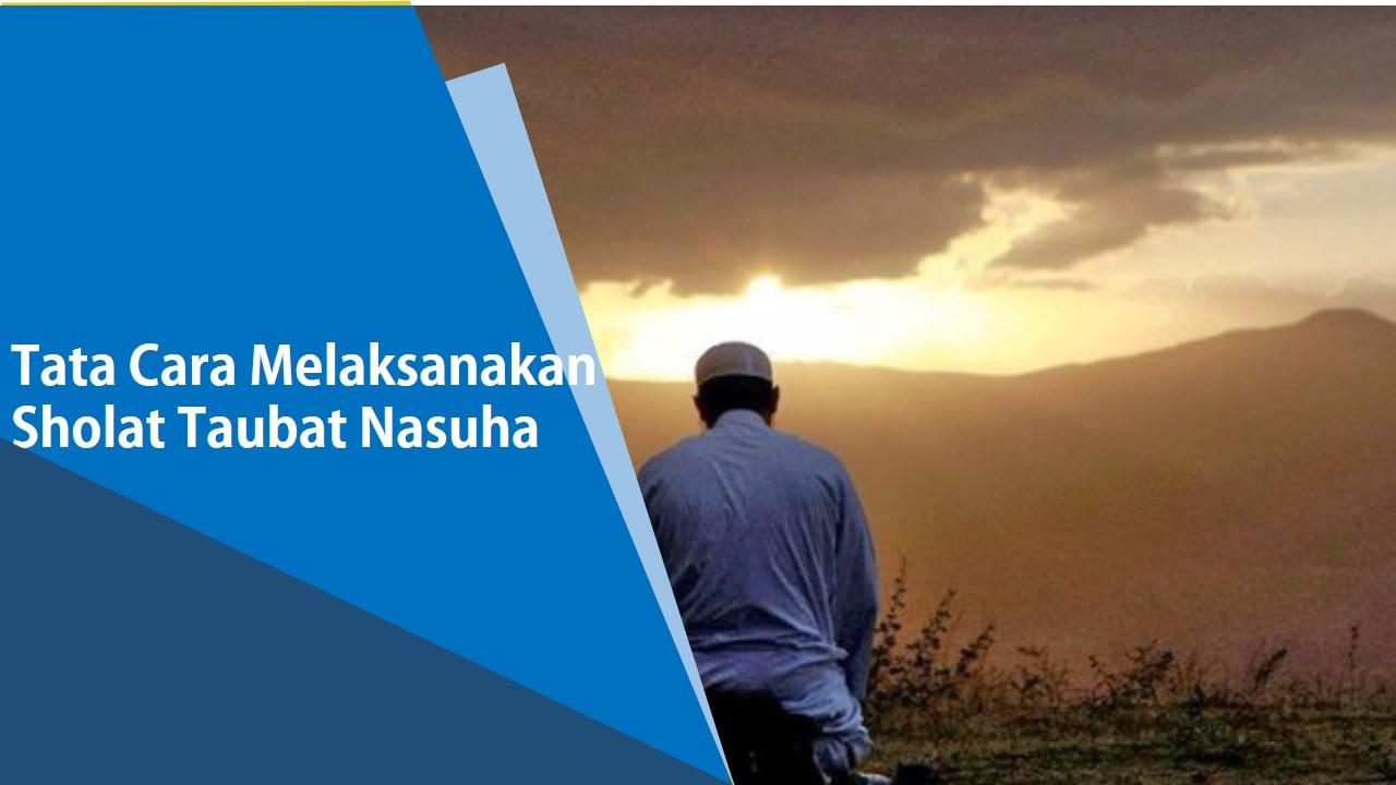 Tata Cara Melaksanakan Sholat Taubat Nasuha - Situs Islami