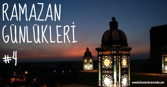 Ramazan Günlükleri #4
