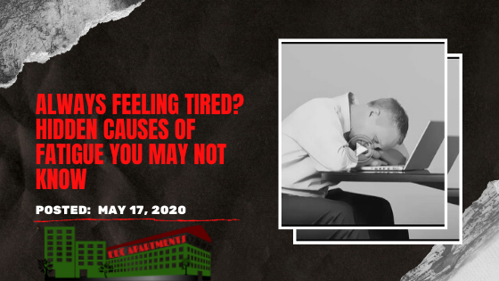 Always Feeling Tired? Hidden Causes Of Fatigue You May Not Know