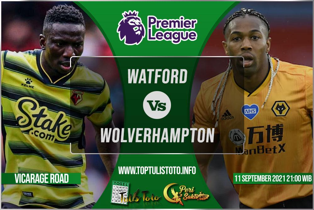 Prediksi Watford vs Wolverhampton 11 September 2021