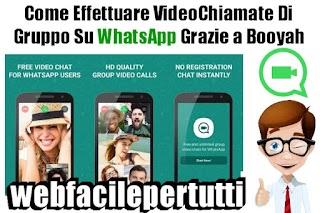 Come Effettuare Videochiamate Di Gruppo Su WhatsApp Grazie a Booyah