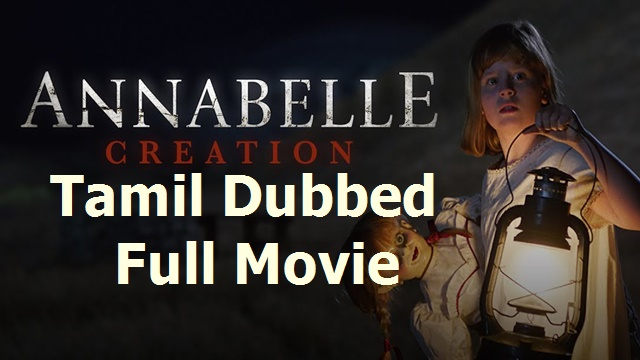 [2017] Annabelle : Creation HD Tamil Dubbed Movie