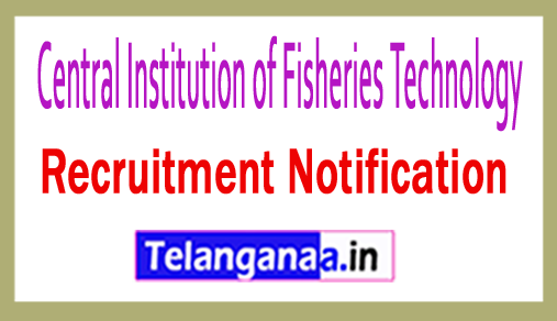 Central Institution of Fisheries Technology CIFT Recruitment Notification
