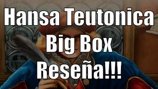 Hansa Teutonica big box the board game Reseña