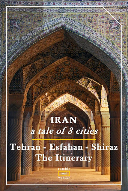Iran: Tehran, Esfahan & Shiraz - The Itinerary - Ramble and Wander