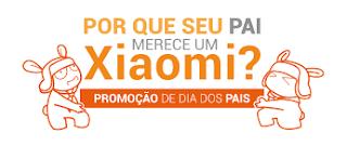 Promoção Dia dos Pais Xiaomi