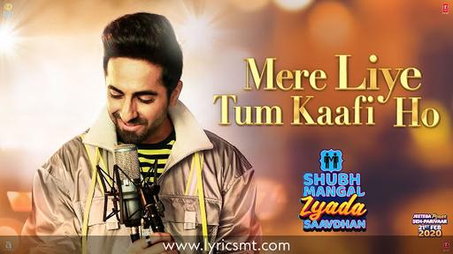 Mere Liye Tum Kaafi Ho Lyrics – Ayushman Khurana