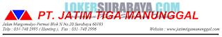 Karir Surabaya Terbaru di PT. Jatim Tiga Manunggal Juli 2019