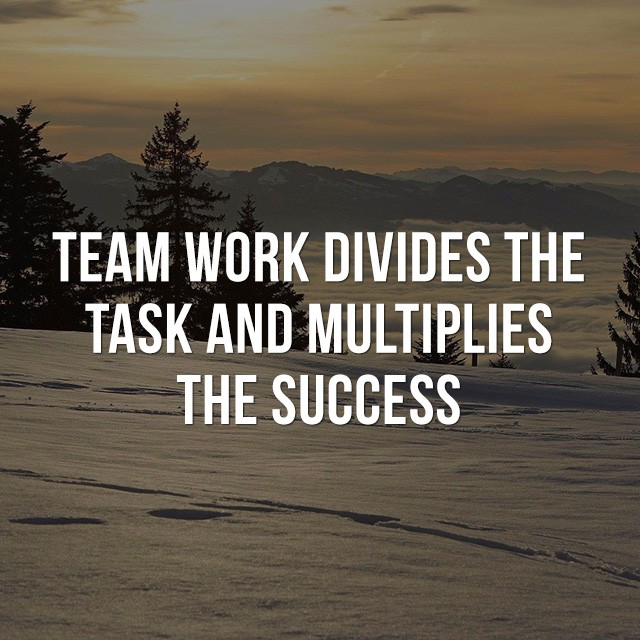Teamwork divides the task and multiplies the success. - Good Morning Quotes