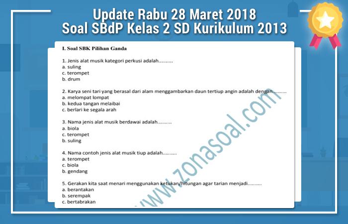 Update Rabu 28 Maret 2018 Soal SBdP Kelas 2 SD Kurikulum 2013