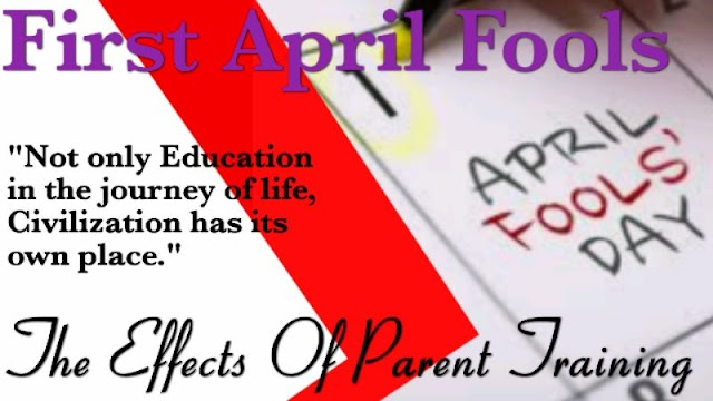April Fools, The Effects of Parent Training