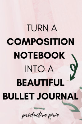 Turn a Composition Notebook into a Beautiful Bullet Journal