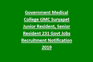 Government Medical College GMC Suryapet Junior Resident, Senior Resident 231 Govt Jobs Recruitment Notification 2019