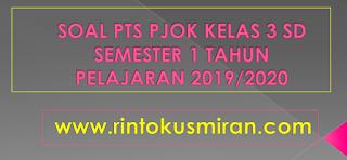 SOAL PTS PJOK KELAS 3 SD SEMESTER 1 TAHUN PELAJARAN 2019/2020