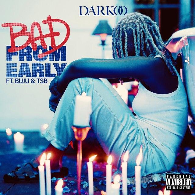 Darkoo ft. Buju & TSB – Bad From Early