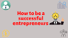 How to be a Successful Entrepreneur [Guide] | Arsh Ramgarhia