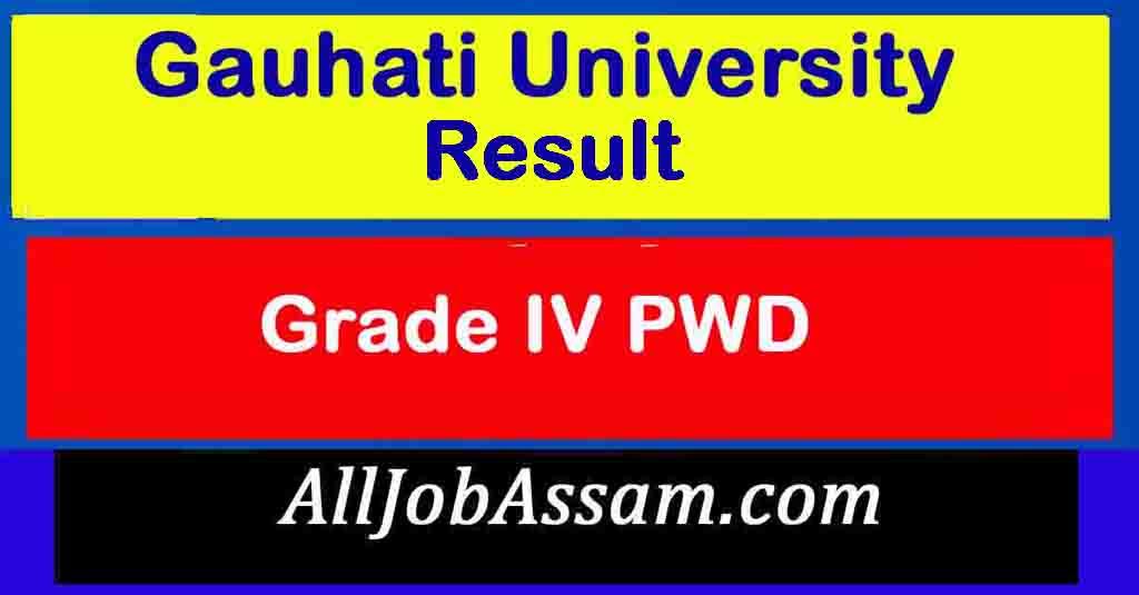 Gauhati University Grade IV PWD Result 2021