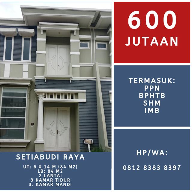 Rumah Setiabudi Raya 600 Jutaan sudah termasuk Ppn, BPHTB, SHM di Dekat Simpang Pemda Medan Sumatera Utara