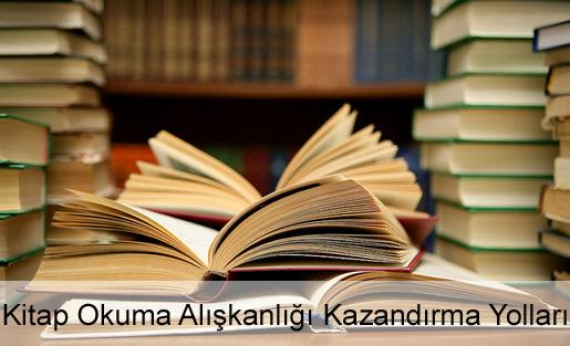 Kitap Okuma Alışkanlığı Nasıl Kazandırılır?