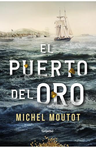 El puerto del oro, Michel Moutot